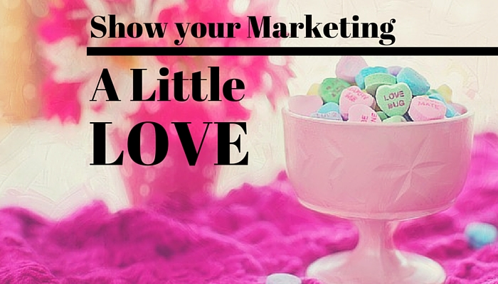 Show Your Marketing A Little Love