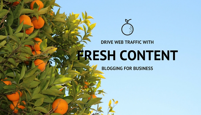 Drive web traffic with Fresh Content - blogging for Business