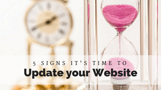 5 Signs it's time to Update your Website